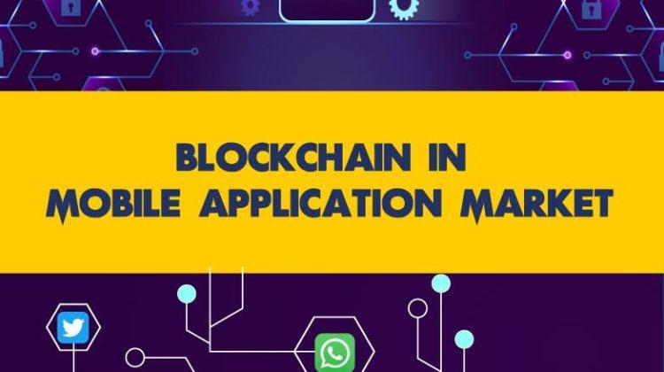 Blockchain In Mobile Application Market